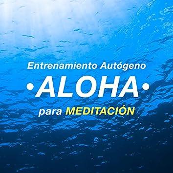 Aloha - Música para Entrenamiento Autógeno para Meditación, Yoga y Relajamiento Profundo