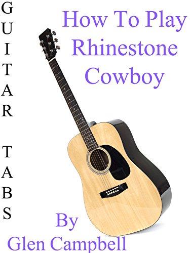 "How To Play ""Rhinestone Cowboy"" By Glen Campbell - Guitar Tabs [OV]"