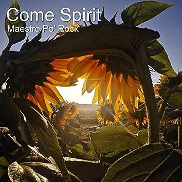 Come Spirit