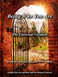 Being Who You Are: The Universal Vocation (English Edition)