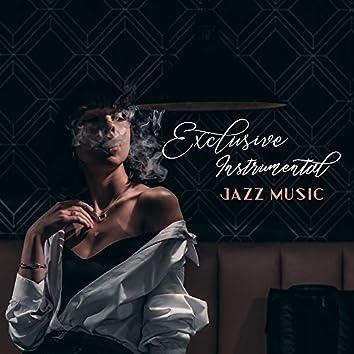 Exclusive Instrumental Jazz Music – Listen to the Most Outstanding Jazz Arrangements in a Luxurious Version