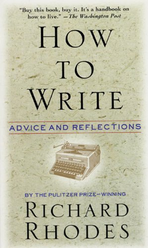 How to Write: Advice and Reflections
