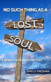 No Such Thing As a Lost Soul: A Brandy Alexander Mystery (No Such Thing As.A Brandy Alexander Mystery Book 6)