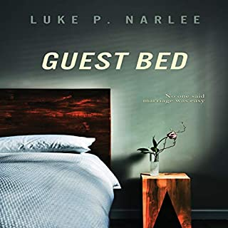 Guest Bed                   By:                                                                                                                                 Luke P Narlee                               Narrated by:                                                                                                                                 Dan Delgado                      Length: 6 hrs and 51 mins     11 ratings     Overall 3.6