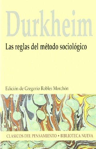 Las Reglas Del Método Sociológico (CLASICOS DEL PENSAMIENTO)
