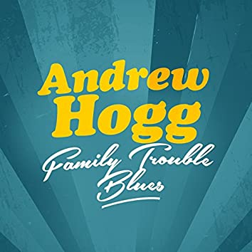 Family Trouble Blues