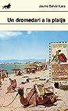Un dromedari a la platja (Catalan Edition)