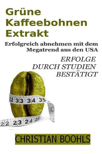 Grüne Kaffeebohnen Extrakt. Erfolgreich abnehmen mit dem Megatrend aus den USA. Erfolge durch Studien bestätigt.