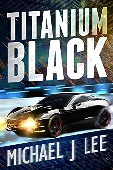 Titanium Black by [Michael J Lee]