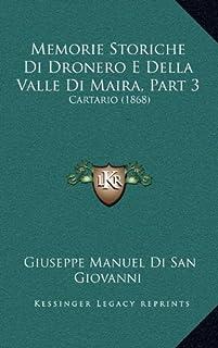 Memorie Storiche Di Dronero E Della Valle Di Maira, Part 3: Cartario (1868)