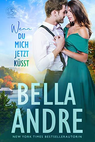 Wenn du Mich Jetzt Küsst (Die Sullivans aus Maine 3) (German Edition)