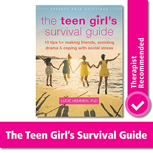 The Teen Girl s Survival Guide: Ten Tips for Making Friends, Avoiding Drama, and Coping with Social Stress (The Instant Help Solutions Series)