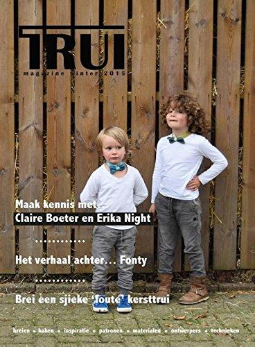 TRUI magazine winter 2015: breien, haken, inspiratie, patronen, materialen, ontwerpers, technieken