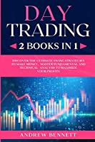 Day Trading: 2 Books in 1: Discover the Ultimate Swing Strategies to Make Money. Master Fundamental and Technical Analysis to Maximize your Profits