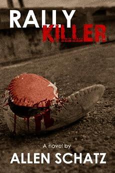 [Allen Schatz]のRally Killer (Marshall Connors Series Book 3) (English Edition)