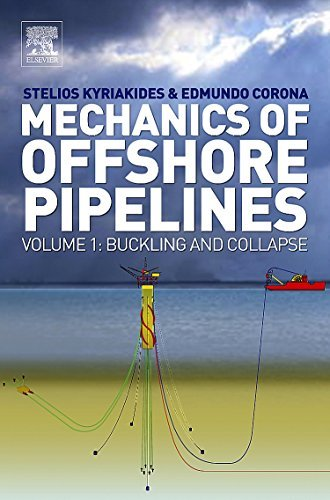 Mechanics of Offshore Pipelines: Volume 1 Buckling and Collapse (English Edition)