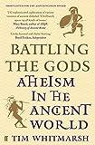 Whitmarsh, T: Battling the Gods: Atheism in the Ancient World - Tim Whitmarsh