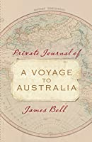 Private Journal of a Voyage to Australia 1838-39