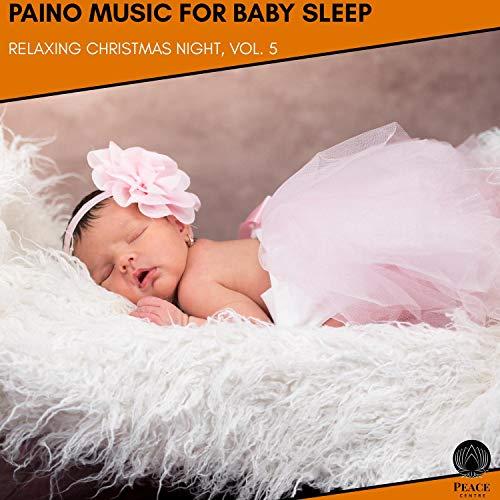Paino Music For Baby Sleep - Relaxing Christmas Night, Vol. 5
