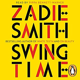 Swing Time                   By:                                                                                                                                 Zadie Smith                               Narrated by:                                                                                                                                 Pippa Bennett-Warner                      Length: 13 hrs and 44 mins     132 ratings     Overall 4.1