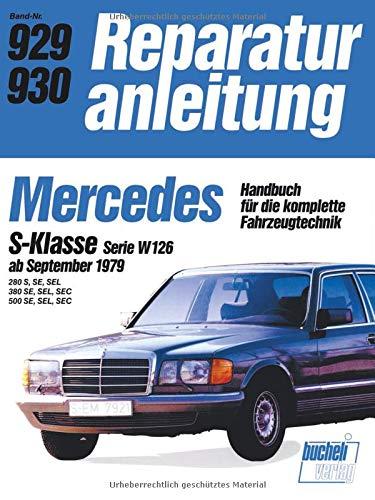 Mercedes S-Klasse Serie W ab 9/79: Handbuch für die komplette Fahrzeugtechnik (Reparaturanleitungen)