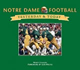 Notre Dame Football: Yesterday & Today