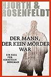 Michael Hjorth, Hans Rosenfeldt: Der Mann, der kein Mörder war.