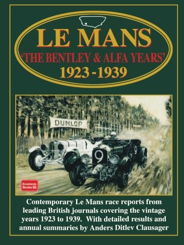 Le Mans The Bentley and Alfa Years 19231939: Racing (Racing Series)