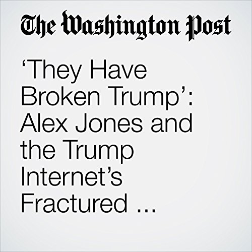 'They Have Broken Trump': Alex Jones and the Trump Internet's Fractured Response to the Syria Strikes copertina