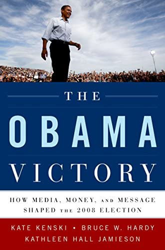 The Obama Victory How Media Money and Message Shaped the 2008 Election product image