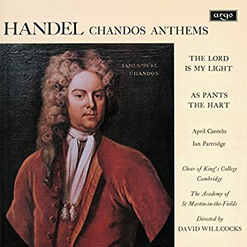 Handel: Chandos Anthems - The Lord Is My Light; As Pants the Hart
