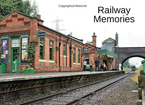 Railway Memories: A picture book gift for dementia sufferers or Alzheimer's patients. Colourful heritage railway photos taken in the UK. 40 Images ... carriages, railway stations and signal boxes