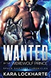 Wanted By The Werewolf Prince (Space Shifters Chronicles, Band 1)