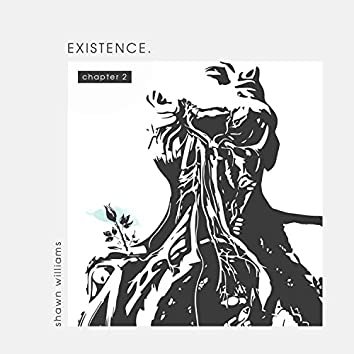 Existence. (Chapter 2)