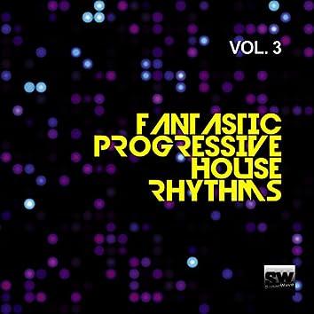 Fantastic Progressive House Rhythms, Vol. 3