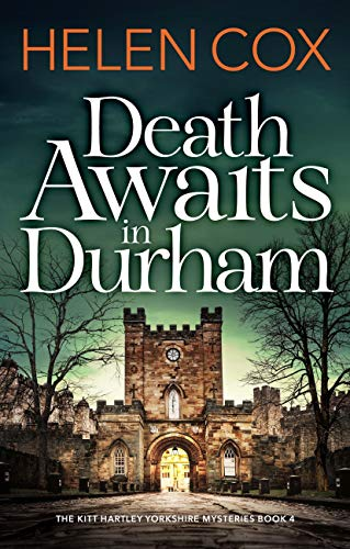 Death Awaits in Durham: a cosy crime thriller from the author of Murder on the Moorland (The Kitt Hartley Yorkshire Mysteries Book 4) (English Edition)