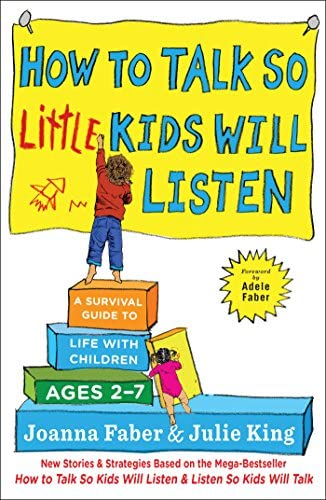 How to Talk so Little Kids Will Listen A Survival Guide to Life with Children Ages 2 7 The How product image