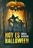 HOY ES HALLOWEEN: La secuela de 'Mañana es Halloween' (Bilogía 'La noche de Halloween' nº 2)