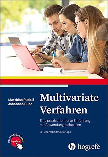 Multivariate Verfahren: Eine praxisorientierte Einführung mit Anwendungsbeispielen