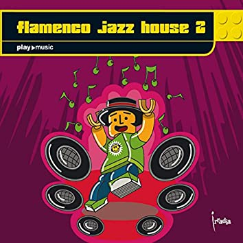 Flamenco Jazz House 2