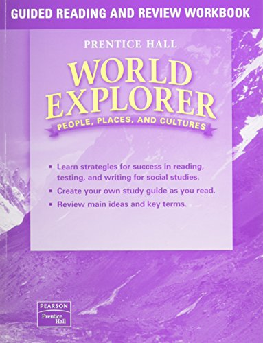 WORLD EXPLORER: PEOPLE, PLACES, CULTURES 1ST EDITION GUIDED READING AND REVIEW WORKBOOK STUDENT EDITION 2003C