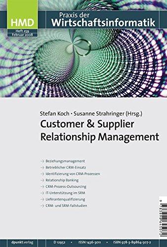 Customer & Supplier Relationship Management: Beziehungsmanagement, Betrieblicher CRM-Einsatz, Identifizierung von CRM-Prozessen, Relationship Banking, ... (HMD - Praxis der Wirtschaftsinformatik)