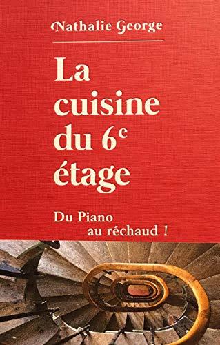 La cuisine du 6e étage: Du piano au réchaud !