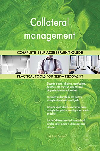Collateral management All-Inclusive Self-Assessment - More than 700 Success Criteria, Instant Visual Insights, Comprehensive Spreadsheet Dashboard, Auto-Prioritized for Quick Results
