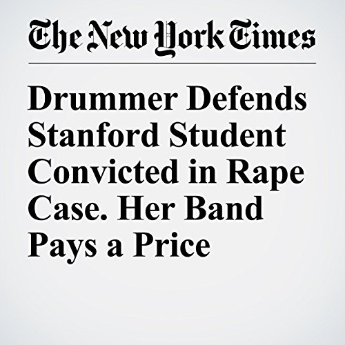 Drummer Defends Stanford Student Convicted in Rape Case. Her Band Pays a Price audiobook cover art
