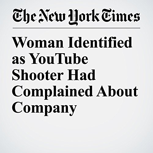 Woman Identified as YouTube Shooter Had Complained About Company copertina