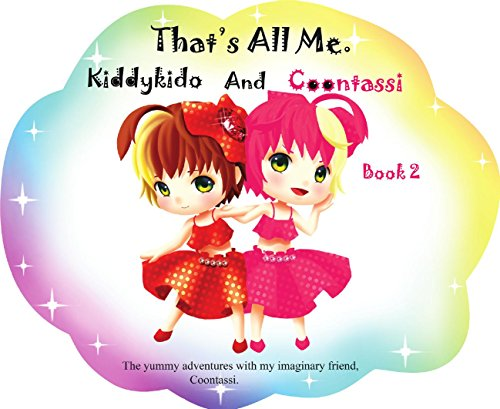 That's All Me.: The yummy adventures with my imaginary friend Coontassi. (English Edition)
