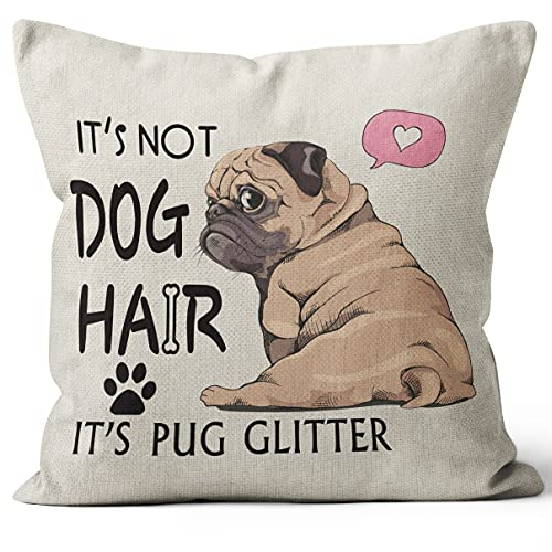 It's Not Dog Hair It's Pug Glitter, Funny Cotton Linen Throw Pillow Cover