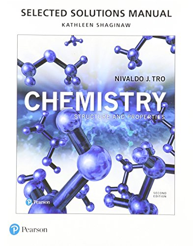 Selected Solutions Manual for Chemistry: Structure and Properties (9780134460673)