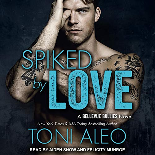 Spiked by Love Audiobook By Toni Aleo cover art